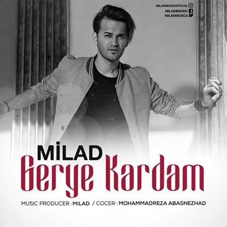 Milad Beheshti Gerye Kardam - دانلود آهنگ جدید میلاد بهشتی به نام گریه کردم