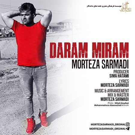 Morteza Sarmadi Daram Miram - دانلود آهنگ جدید مرتضی سرمدی به نام دارم میرم