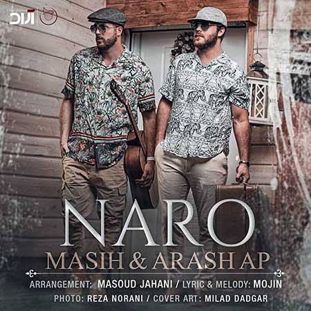Masih And Arash Ap Naro - دانلود آهنگ جدید مسیح و آرش به نام نرو