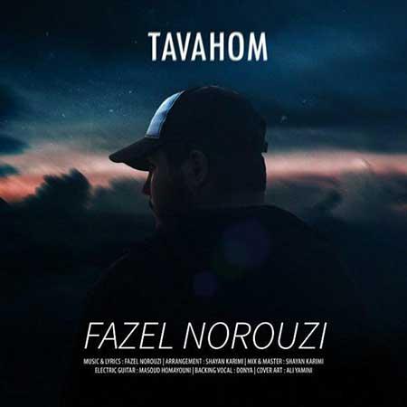 Fazel Norouzi Tavahom - دانلود آهنگ توهم فاضل نوروزی