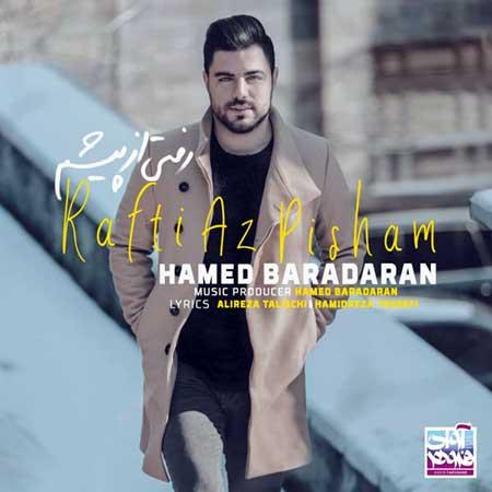Hamed Baradaran Rafti Az Pisham - دانلود آهنگ رفتی از پیشم حامد برادران
