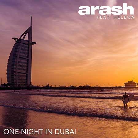 Arash One Night in Dubai - دانلود آهنگ یک شب در دبی آرش و هلنا