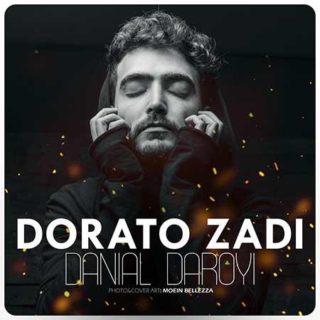 Danial Daroyi Dorato Zadi - دانلود آهنگ دوراتو زدی دانیال دارویی