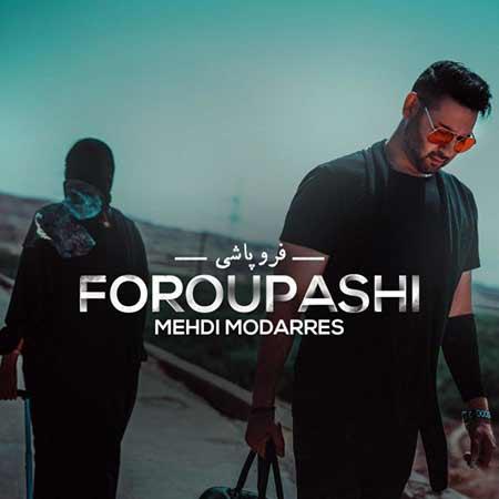Mehdi Modarres Foroupashi - دانلود آهنگ فروپاشی مهدی مدرس