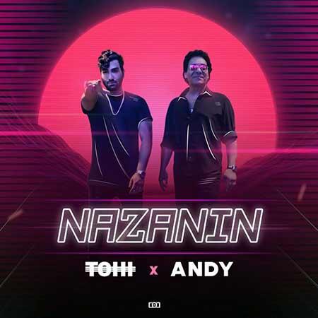 Tohi Andy Nazanin - دانلود آهنگ نازنین حسین تهی و اندی