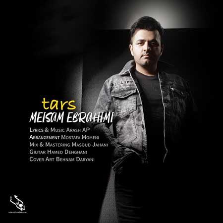 Meysam Ebrahimi Tars - دانلود آهنگ ترس میثم ابراهیمی