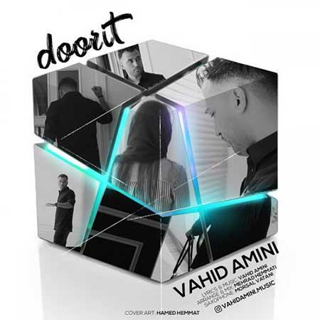 Vahid Amini Doorit - دانلود آهنگ دوریت وحید امینی