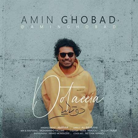 Amin Ghobad Dotaeeia - دانلود آهنگ دوتاییا امین قباد