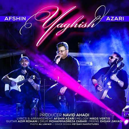 Afshin Azari Yaghish - دانلود آهنگ یاغیش افشین آذری