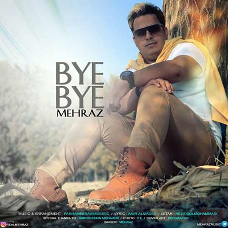 Mehraz Bye Bye - دانلود آهنگ بای بای مهراز