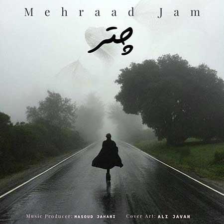 Mehraad Jam Chatr - دانلود آهنگ چتر مهراد جم