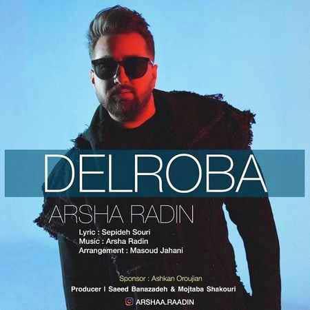 Arsha Radin Delroba - دانلود آهنگ دلربا آرشا رادین