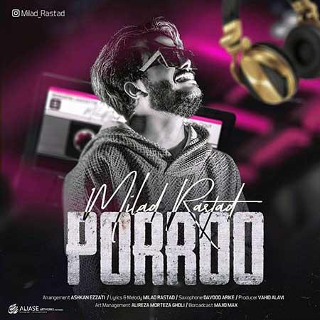 Milad Rastad Porroo - دانلود آهنگ پرو میلاد راستاد