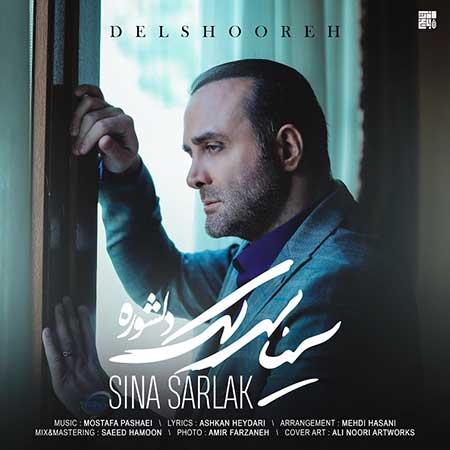 Sina Sarlak Delshooreh - دانلود آهنگ دلشوره سینا سرلک