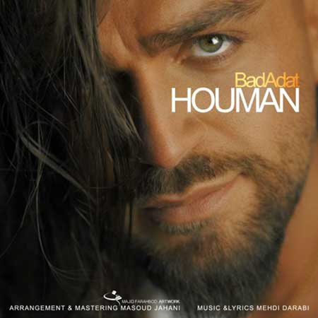 Houman Bad Adat - دانلود آهنگ بد عادت هومان