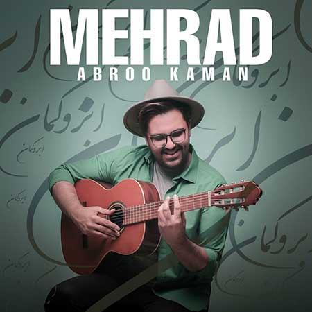 Mehrad Abroo Kaman - دانلود آهنگ ابرو کمان مهراد